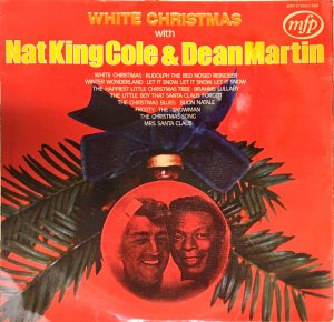Nat King Cole & Dean Martin - White Christmas With Nat King Cole & Dean Martin