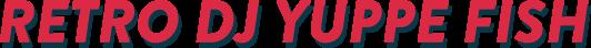 Retro DJ Yuppe Fish logo