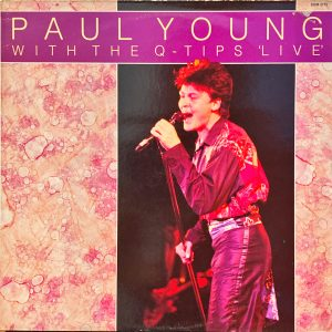 Paul Young And The Q-Tips - Paul Young With The Q-Tips Live