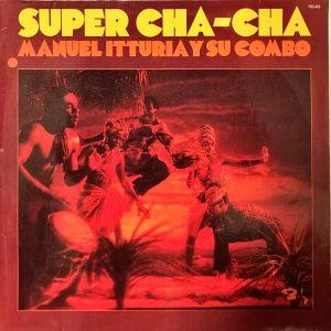 Manuel Itturia Y Su Combo - Super Cha-Cha