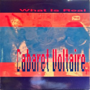 Cabaret Voltaire - What Is Real