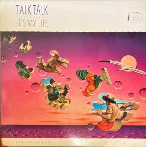Talk Talk - t's My Life