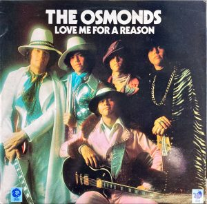 Osmonds, The - Love Me For A Reason