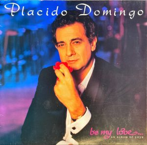 Placido Domingo - Be My Love