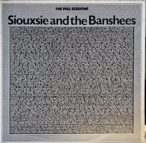 Siouxsie And The Banshees - Peel Sessions, The