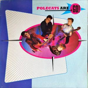 Polecats - Polecats Are Go!