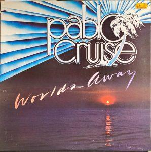 Pablo Cruise - Worlds Away