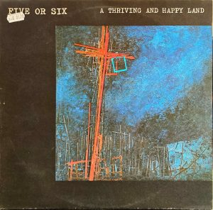 Five Or Six - A Thriving And Happy Land
