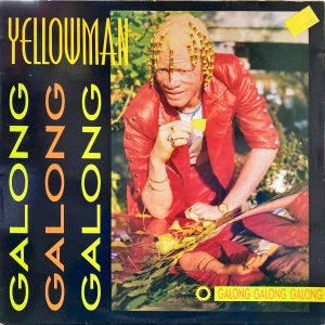 Yellowman - Galong Galong Galong