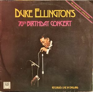 Duke Ellington - Duke Ellington's 70th Birthday Concert